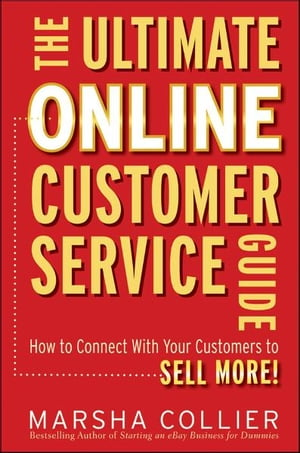 The Ultimate Online Customer Service Guide How to Connect with your Customers to Sell More!