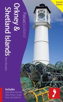 Orkney & Shetland Islands, 2nd edition: Includes Skara Brae, Fair Isle, Maes Howe, Scapa Flow, Up-Helly-Aa
