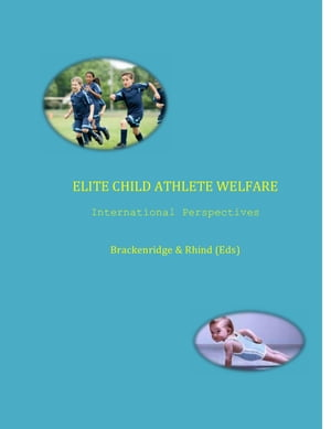 Elite Child Athlete Welfare: International Perspectives