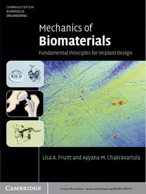Mechanics of Biomaterials Fundamental Principles for Implant Design