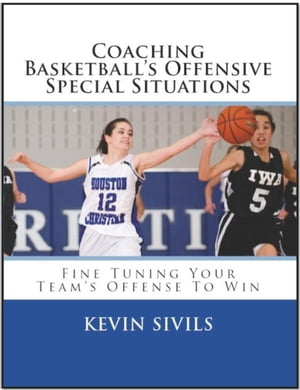 Coaching Basketball's Offensive Special Situations