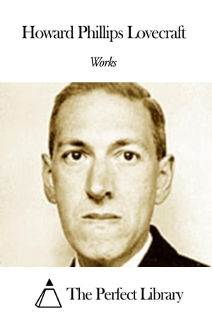 Works of Howard Phillips Lovecraft