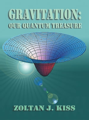 GRAVITATION OUR QUANTUM TREASURE