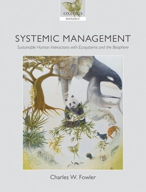 Systemic Management Sustainable Human Interactions with Ecosystems and the Biosphere