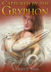 Christie Sims - Captured by the Gryphon