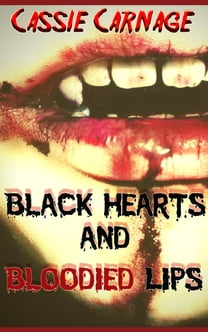 Black Hearts and Bloodied Lips