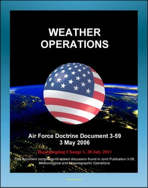Air Force Doctrine Document 3-59: Weather Operations - Principles,  Air Force Combat Climatology Center (AFCCC),  Space Weather Branch,  History of Deser