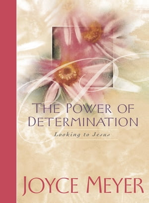 The Power of Determination Looking to Jesus