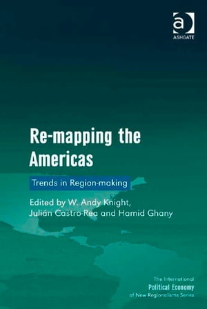 Re-mapping the Americas Trends in Region-making