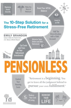 Pensionless The 10-Step Solution for a Stress-Free Retirement
