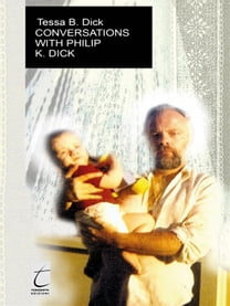 Conversation with Philip. K. Dick