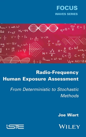 Radio-Frequency Human Exposure Assessment From Deterministic to Stochastic Methods