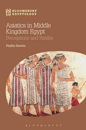 Asiatics in Middle Kingdom Egypt Perceptions and Reality