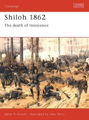 Shiloh 1862 The death of innocence