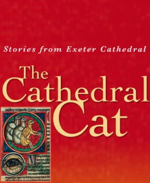 The Cathedral Cat Stories from Exeter Cathedral