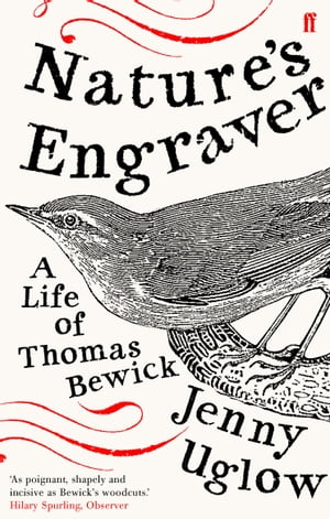 Nature's Engraver A Life of Thomas Bewick