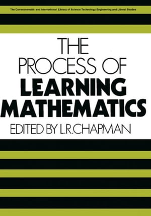 The Process of Learning Mathematics: The Commonwealth and International Library: Mathematical Topics