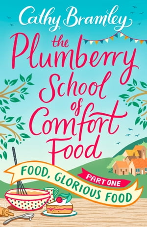 The Plumberry School of Comfort Food - Part One Food,  Glorious Food