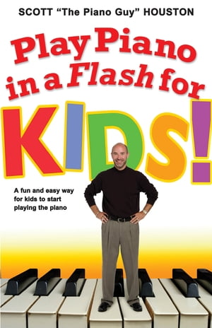 Play Piano in a Flash for Kids! A Fun and Easy Way for Kids to Start Playing the Piano
