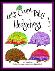 Let's Count Baby Hedgehogs 1,2,3,4