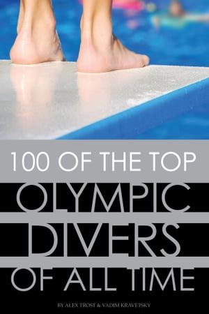 100 of the Top Olympic Divers of All Time