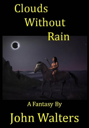 Clouds Without Rain: A Fantasy