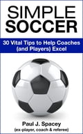 online magazine -  Simple Soccer: 30 Vital Tips to Help Coaches (and Players) Excel