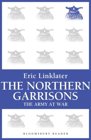 The Northern Garrisons The Army at War Series