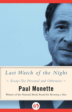 Last Watch of the Night Essays Too Personal and Otherwise