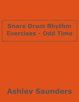 Snare Drum Rhythm Execises - Odd Time