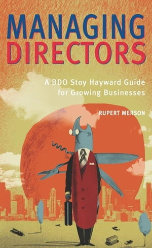 Managing Directors The BDO Stoy Hayward Guide for Growing Businesses