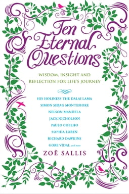 Ten Eternal Questions: Wisdom, Insight and Re§ection for Life's Journey