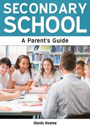 Secondary School: A Parent's Guide