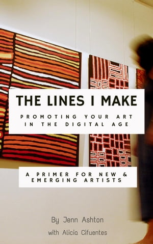 The Lines I Make: Promoting Your Art in the Digital Age