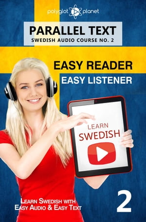 Learn Swedish - Easy Reader | Easy Listener | Parallel Text Swedish Audio Course No. 2