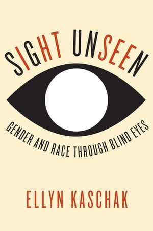 Sight Unseen Gender and Race Through Blind Eyes