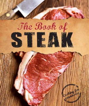 The Book of Steak Cooking for Carnivores