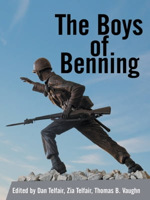 The Boys of Benning STORIES FROM THE LIVES OF FOURTEEN INFANTRY OCS CLASS 2-62 GRADUATES