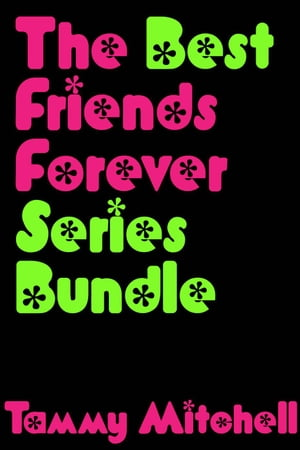 The Best Friends Forever Series Bundle Best Friends Forever,  #4