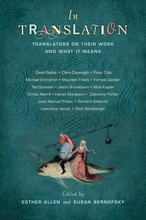 In Translation Translators on Their Work and What It Means
