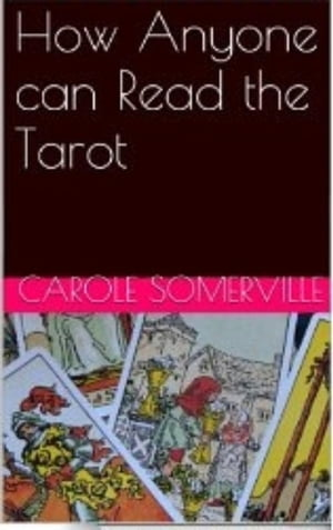 How Anyone can Read the Tarot