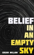 online magazine -  Belief In An Empty Sky