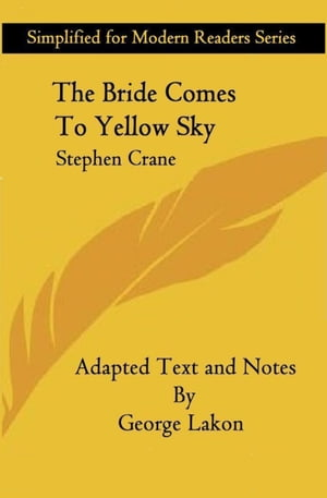 the story of dying of the old west in stephen cranes the bride comes to yellow sky