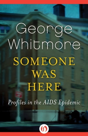 Someone Was Here Profiles in the AIDS Epidemic