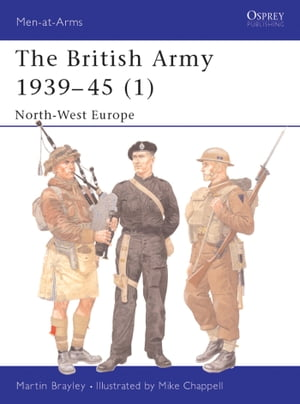 The British Army 1939?45 (1) North-West Europe