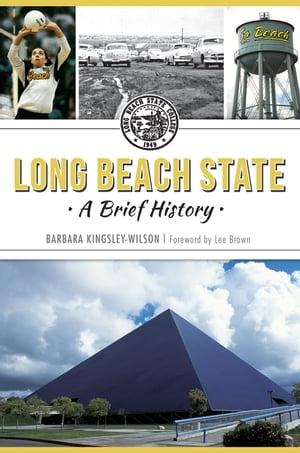 Long Beach State A Brief History
