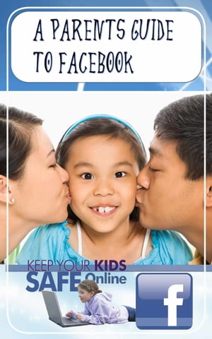 A Parents Guide to Facebook
