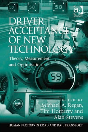 Driver Acceptance of New Technology Theory,  Measurement and Optimisation