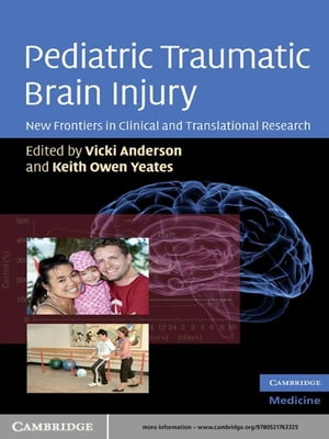 Pediatric Traumatic Brain Injury New Frontiers in Clinical and Translational Research