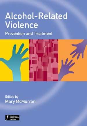 Alcohol-Related Violence Prevention and Treatment